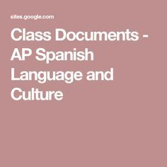 Class Documents - AP Spanish Language and Culture