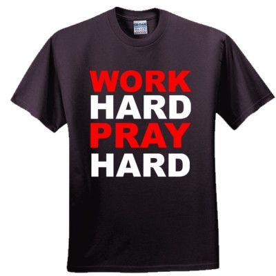 Work Hard Pray Hard T-Shirt