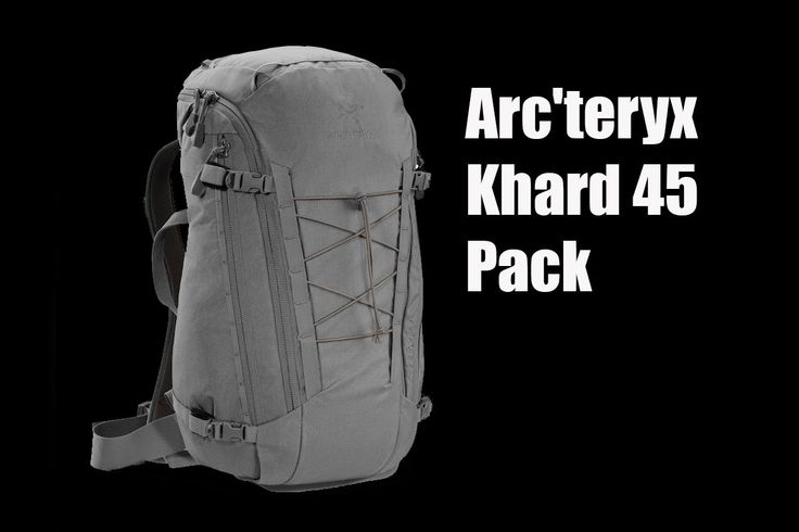 Arc'teryx Khard 45 Pack - Preview - The Outdoor Gear Review