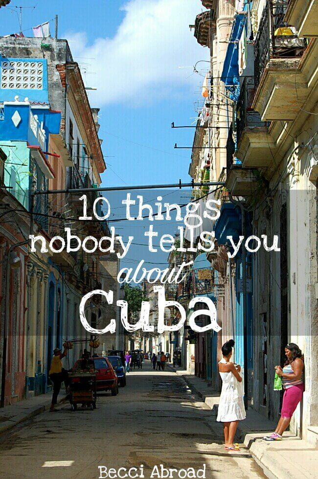 There is a Cuba underneath the vibrant colonial houses and the American 50's cars. Get insight with these 10 things that nobody tells you about Cuba!