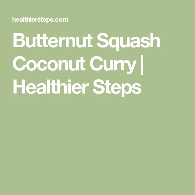 Butternut Squash Coconut Curry | Healthier Steps