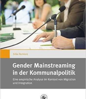 Gender Mainstreaming In Der Kommunalpolitik: Eine Empirische Analyse Im Kontext Von Migration Und Integration PDF