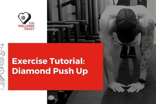 Exercise Tutorial Diamond Push Up Your House Fitness Diamond Push Ups Push Up Upper Body Strength