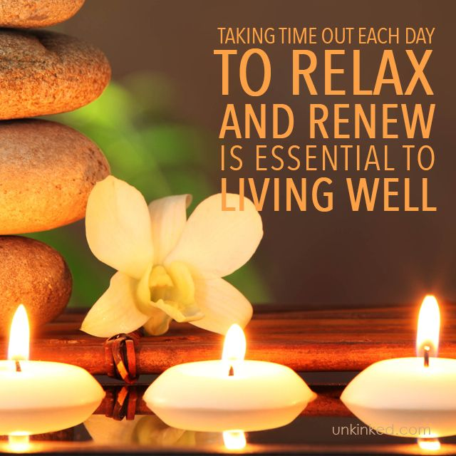 Taking time out each day to relax and to renew is essential to living well.  #Unkinked #MobileMassage #Therapy #Unwind #Relax #Calmyourmind