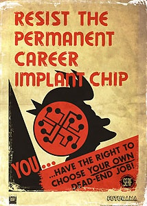Futurama - Resist the Permanent Career Implant Chip - 20th Century Fox - World-Wide-Art.com - $175.00 #Futurama