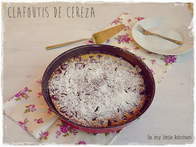 In my little kitchen: Clafoutis de cereza