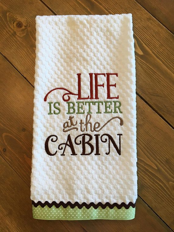 Embroidered Rustic Kitchen Towel Dish Tea Linens Life Is Better At The Cabin