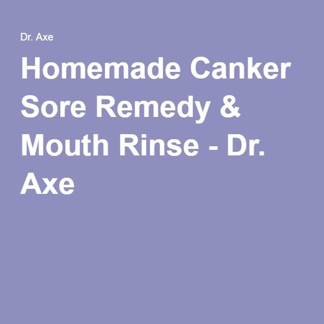 Homemade Canker Sore Remedy & Mouth Rinse - Dr. Axe