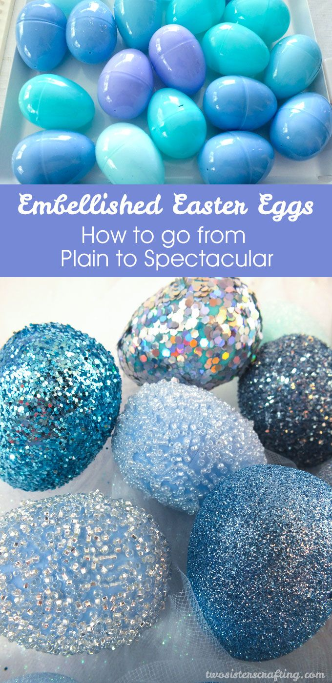 Take plastic Easter Eggs from Plain to Spectacular with our Embellished Easter Eggs tutorial.  And for more great Easter Craft Ideas, follow us at https://www.pinterest.com/2SistersCraft/