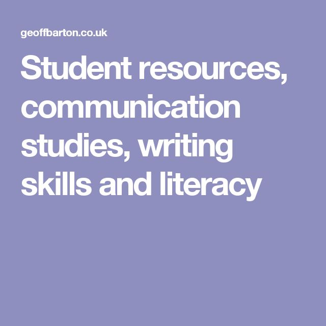 Student resources, communication studies, writing skills and literacy