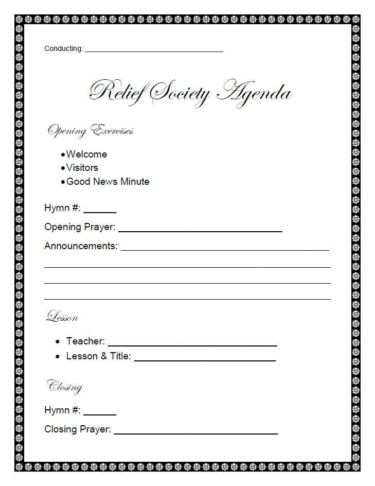 Relief Society Agenda Shared by: Sally H. I designed this Relief Society Agenda for my Grandma and thought it may be of use to others as well.