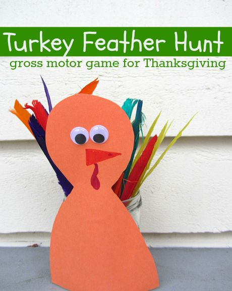 turkey feather hunt for children at thanksgiving - just hide feathers so kids can find and put them in a jar with a turkey on it for a fun gross motor game.