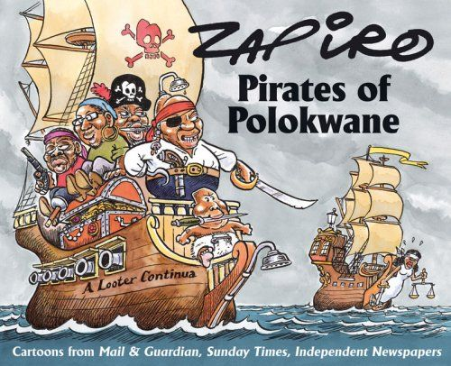Pirates of Polokwane: Cartoons from Mail & Guardian, Sunday Times, Independent Newspapers: Zapiro: 9781770095984: Amazon.com: Books