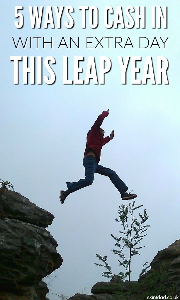 Make sure you take advantage of the extra 24 hours this Leap Year and give yourself a chance to make cash or save as much money as you can in the extra day.