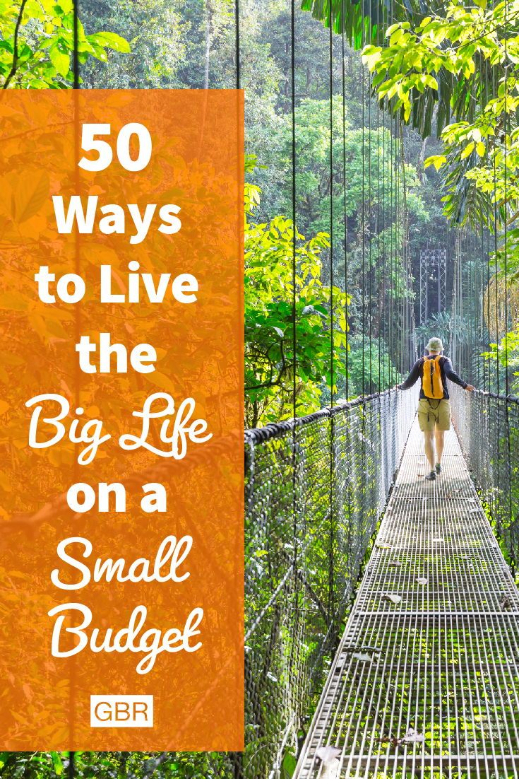 94b462ae5ad Living the big life, doesn't requrie a hefty bank account. Here are some  tips from the experts on how to live on a budget without missing out.