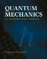 Quantum mechanics : an experimentalist's approach / Eugene D. Commins (Professor of Physics, Emeritus, University of California, Berkeley).
