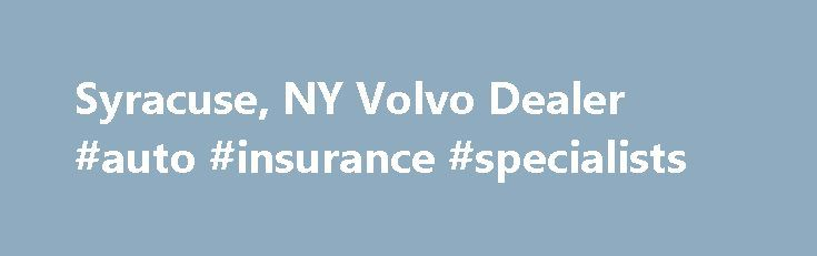 Syracuse, NY Volvo Dealer #auto #insurance #specialists http://poland.remmont.com/syracuse-ny-volvo-dealer-auto-insurance-specialists/  #byers auto # Alan Byer Volvo Your Volvo Dealer in Syracuse and Central New York Welcome to Alan Byer Volvo, the premier Volvo dealership that has proudly served the Central New York community for over 50 years. Conveniently located in Syracuse, we proudly offer an expansive array of new and used Volvo cars for sale with prices to fit any budget. In order to…