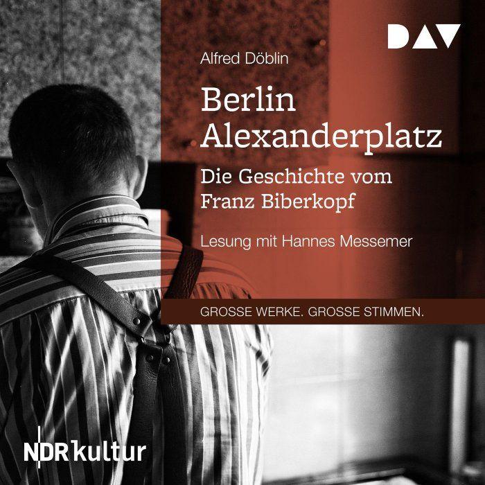 Berlin Alexanderplatz Die Geschichte Vom Franz Biberkopf Gekurzt Horbuch Alfred Doblin Belletristik Klassiker Mehr Als 100 000 Horbucher Auf Deuts