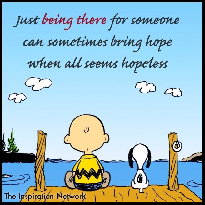 """Just being there for someone can sometimes bring hope"