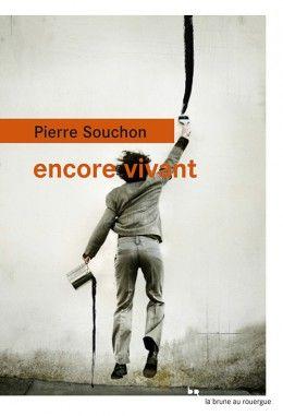Encore vivant par Pierre Souchon, au  Rouergue.