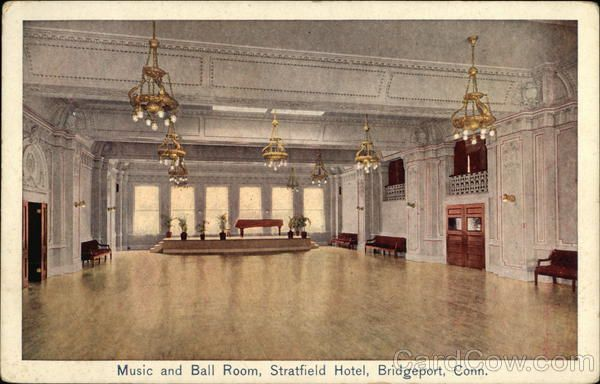 Bridgeport Ct Music And Ball Room Stratfield Hotel History Pinterest Connecticut