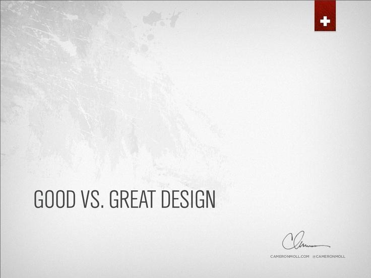 good-vs-great-design by Cameron Moll via Slideshare