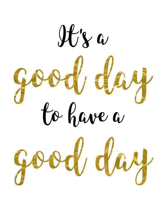 It's A Good Day To Have A Good Day by BlossomBloomDesign on Etsy