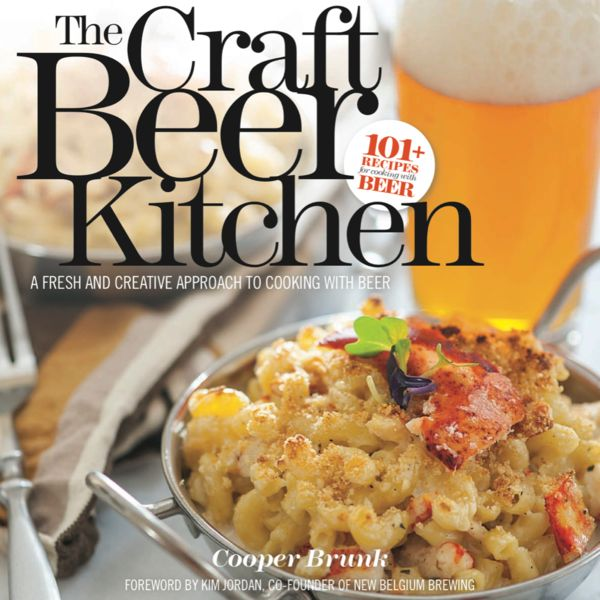 The Craft Beer Kitchen: A Fresh And Creative Approach To Cooking With Beer