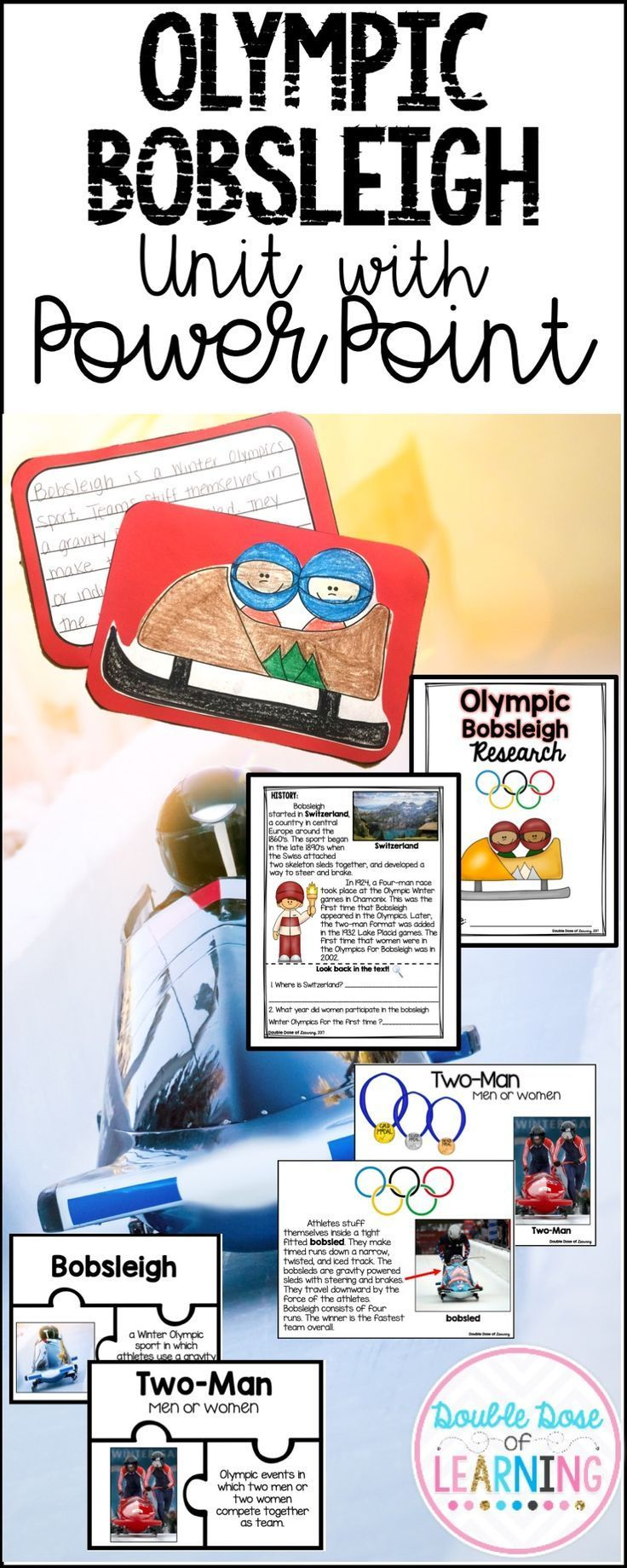 A week long unit on the Olympic Bobsleigh Winter event! Perfect for the upcoming 2018 Winter Olympics! Grades 1-3. PowerPoint included, comprehension workbook, vocabulary work, craftivity, early finisher work and so much more!