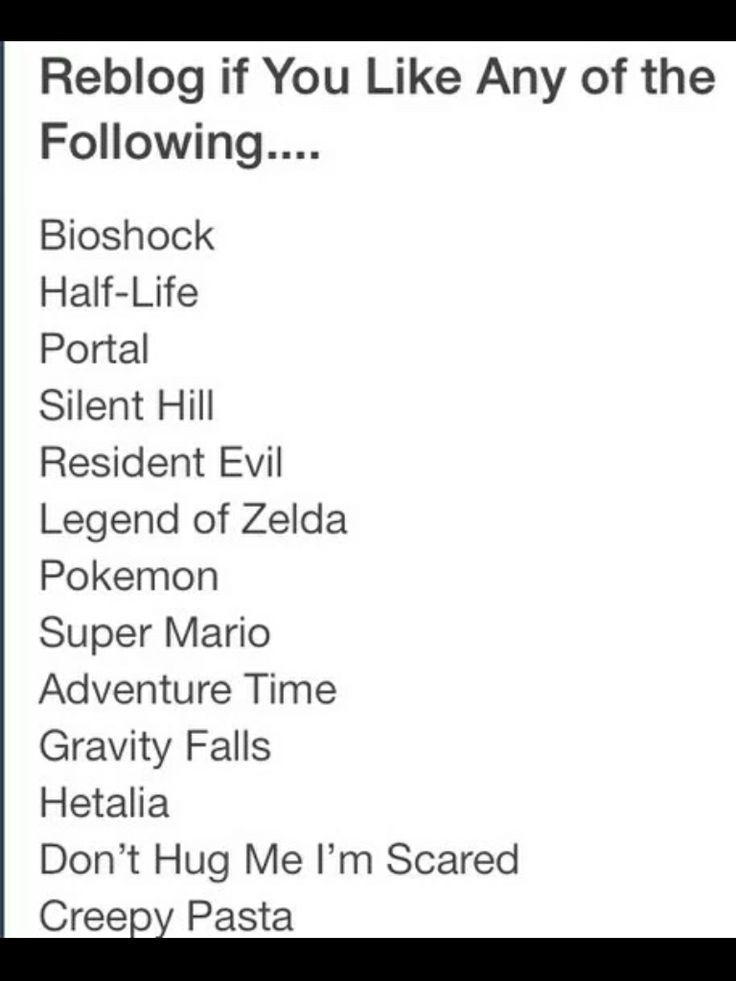 Legend of Zelda, Pokemon, Super Mario, Adventure Time (moderately), Hetalia! Bio shock gravity falls