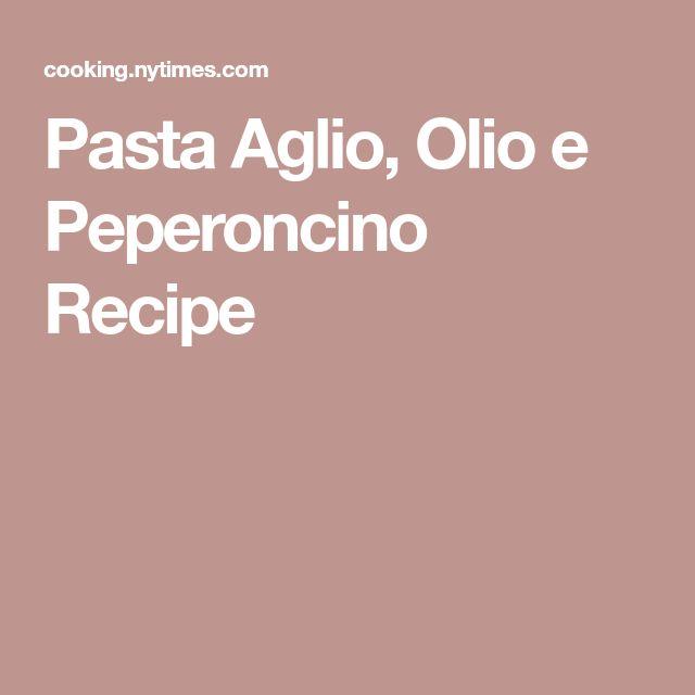 Pasta Aglio, Olio e Peperoncino Recipe