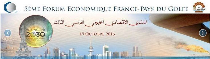 3ème Forum économique France-Pays du Golfe mercredi 19 octobre 2016 aux Salons Hoche à Paris, le Petit Béret y était !