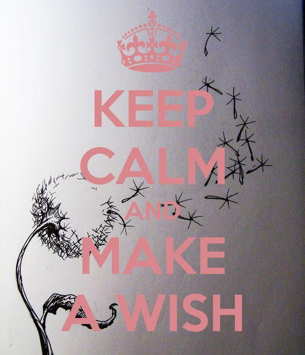 KEEP CALM AND MAKE A WISH - by JMK