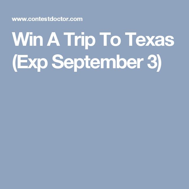 Win A Trip To Texas (Exp September 3)