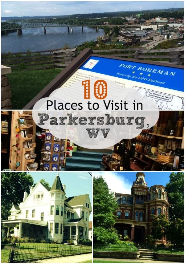 Road Trip To Parkersburg 10 Places To Visit In The West