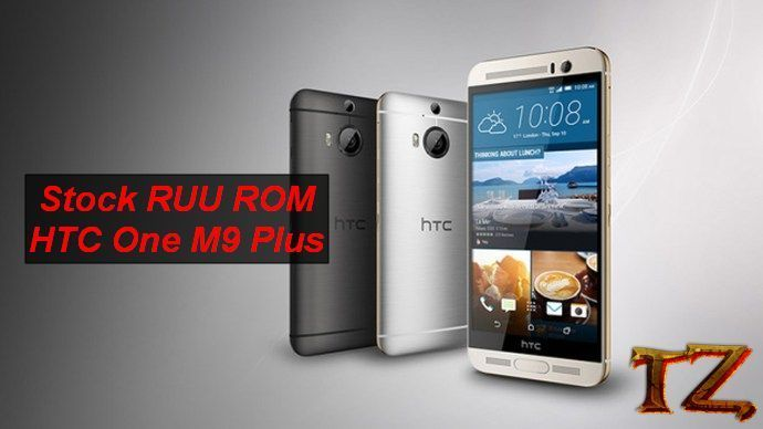 How To Flash Stock RUU ROM On HTC One M9 Plus | Daily Tech Tips
