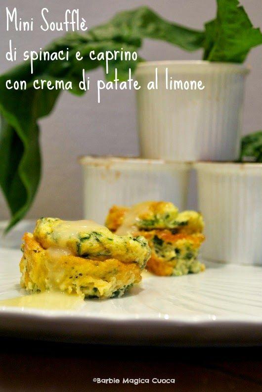 Barbie Magica Cuoca - blog di cucina: Soufflè di spinaci e caprino con crema di patate a...