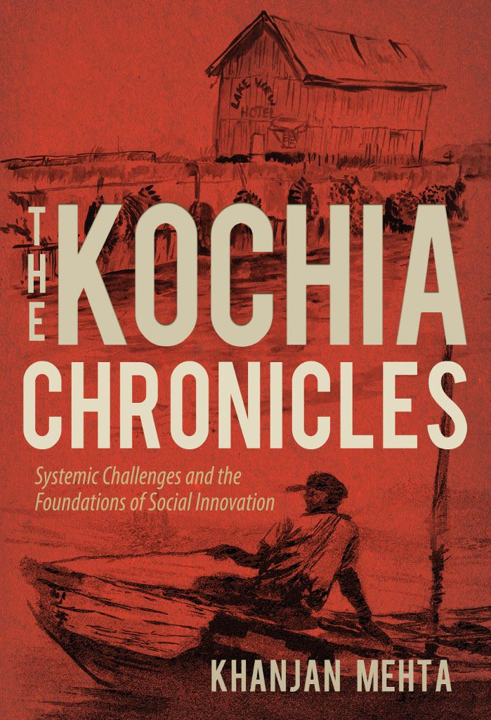 Book review | Khanjan Mehta's The Kochia Chronicles: Systemic Challenges and the Foundations of Social Innovation | News | Engineering for C...