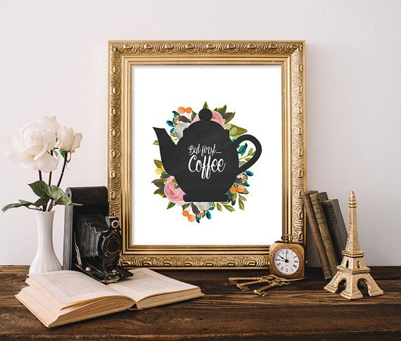 Coffee Print 8x10 Instant Download But First by MossAndTwigPrints