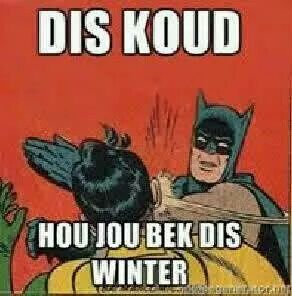 Hou jou bek dis winter!