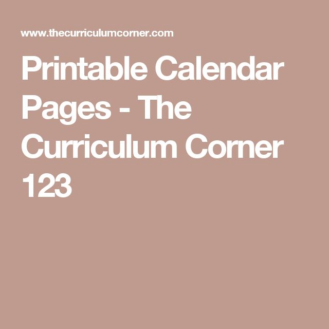 Printable Calendar Pages - The Curriculum Corner 123