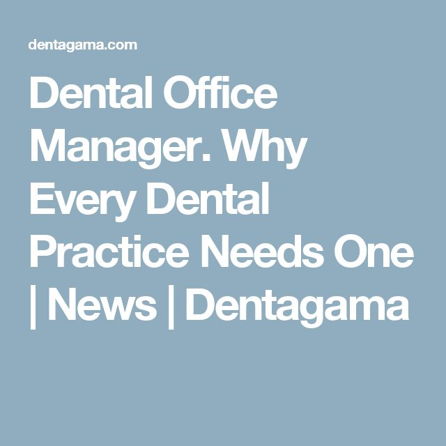 Dental Office Manager. Why Every Dental Practice Needs One | News | Dentagama