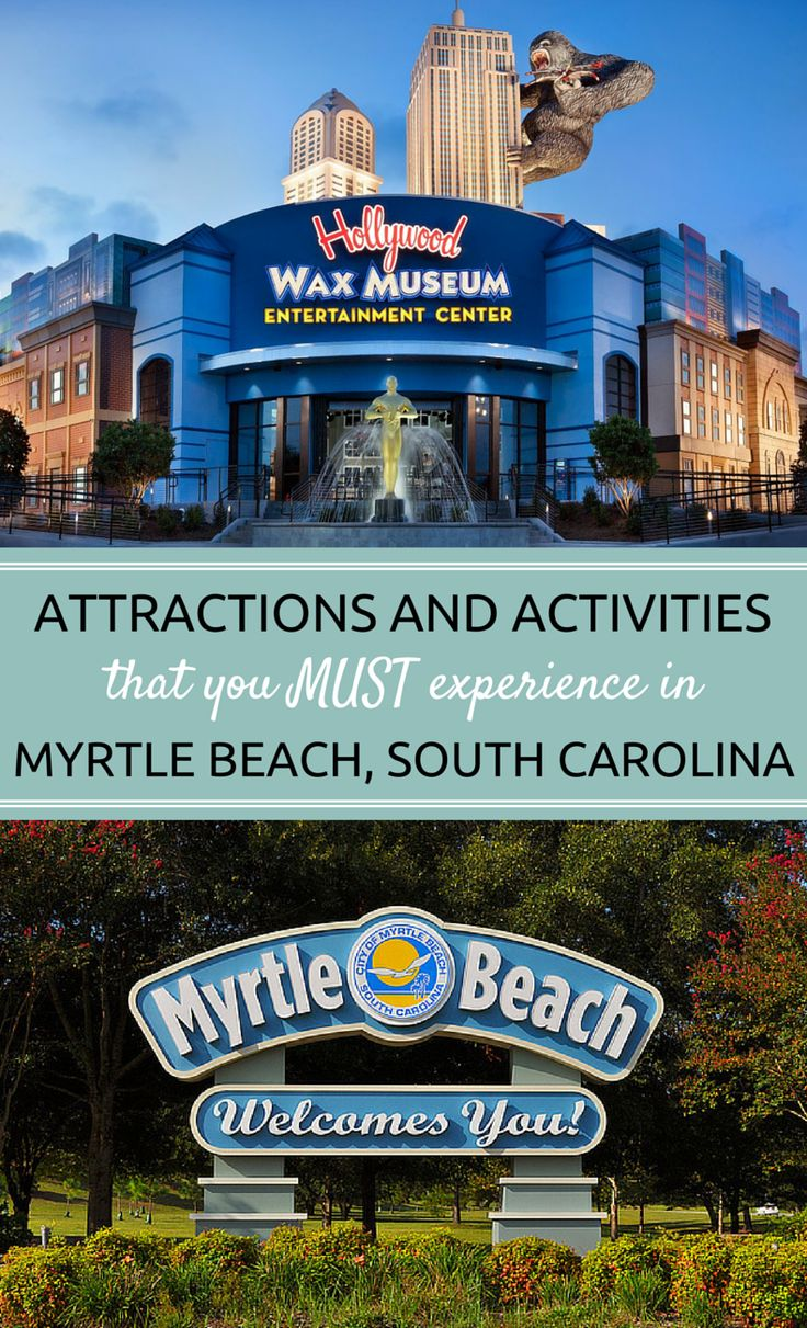 Myrtle Beach South Carolina Must See Tourist Destination