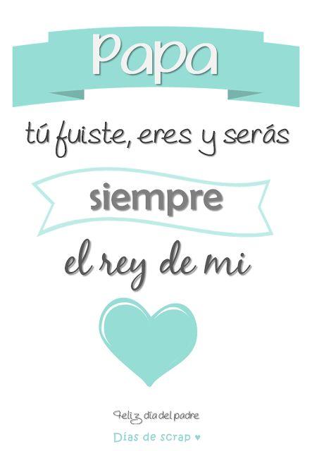 Mi padre es el rey de mi corazón - Lámina descargable #freebies #diasdescrap…