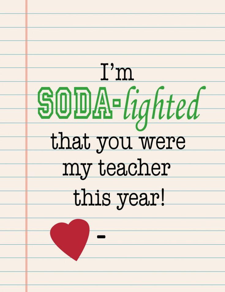 """""""I'm soda-lighted that you were my teacher this year!"""" Great gift idea to pair with a fun 6-pack of soda."""