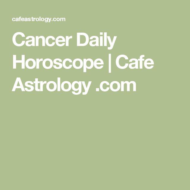 Cancer Daily Horoscope   Cafe Astrology .com