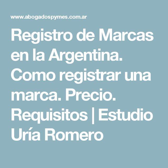 Registro de Marcas en la Argentina. Como registrar una marca. Precio. Requisitos | Estudio Uría Romero
