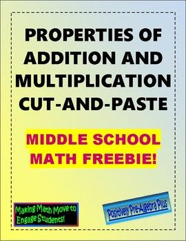 FREE cut and paste activity focuses on addition and multiplication properties in a fun way. Covered properties include: Commutative Property of Addition and Multiplication Associative Property of Addition and Multiplication Identity Property of Addition and Multiplication