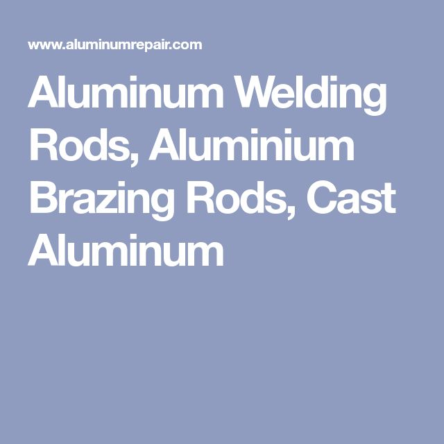Aluminum Welding Rods, Aluminium Brazing Rods, Cast Aluminum