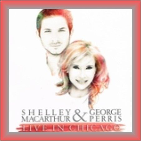 """Join us at 7:00 tonight for """"Shelley MacArthur and George Perris – Live in Chicago"""" and watch in awe as the Chicago native Jazz singer and Greek-French pop sensation combine their talents in an inspirational show of favorite hits and original songs."""